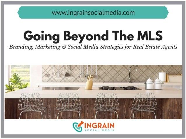 Going Beyond the MLS- Branding, Marketing & Social Media Strategies for Real Estate Agents