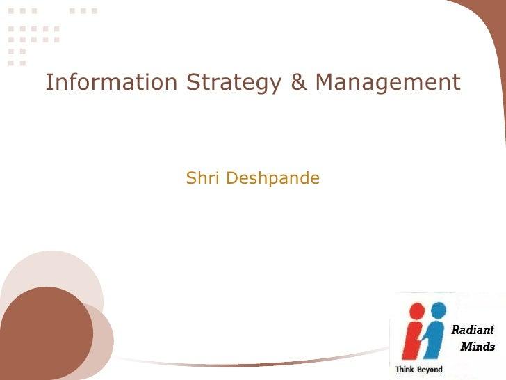 Information Strategy & Management           Shri Deshpande