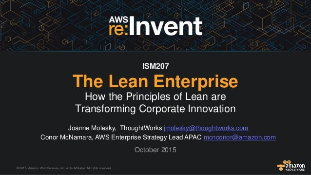 © 2015, Amazon Web Services, Inc. or its Affiliates. All rights reserved. Joanne Molesky, ThoughtWorks jmolesky@thoughtwor...