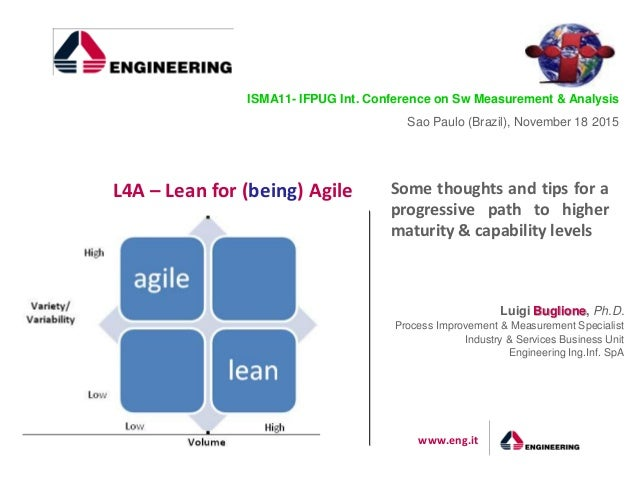 www.eng.it Some thoughts and tips for a progressive path to higher maturity & capability levels L4A – Lean for (being) Agi...