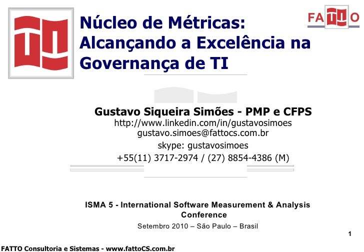 Gustavo Siqueira Simões - PMP e CFPS http://www.linkedin.com/in/gustavosimoes [email_address] skype: gustavosimoes +55(11)...