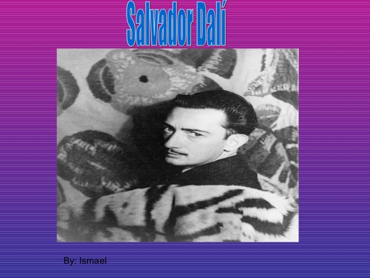 Salvador Dalí By: Ismael