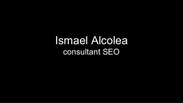 Ismael Alcolea consultant SEO   Dossier