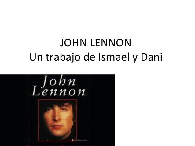 JOHN LENNONUn trabajo de Ismael y Dani