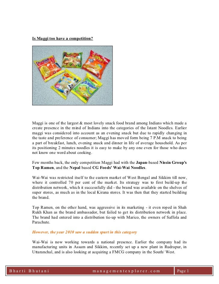 Is Maggi too have a competition?        Maggi is one of the largest & most lovely snack food brand among Indians which mad...