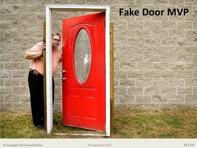 92 / 113 Fake Door MVP © Copyright 2013 İsmail Berkan 19 September 2013