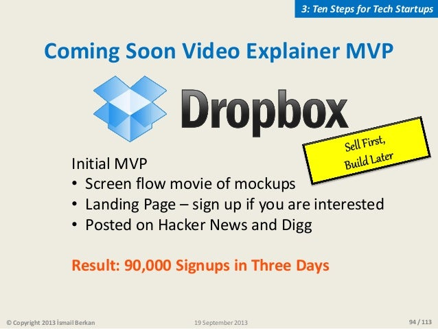 94 / 113 Coming Soon Video Explainer MVP Initial MVP • Screen flow movie of mockups • Landing Page – sign up if you are in...