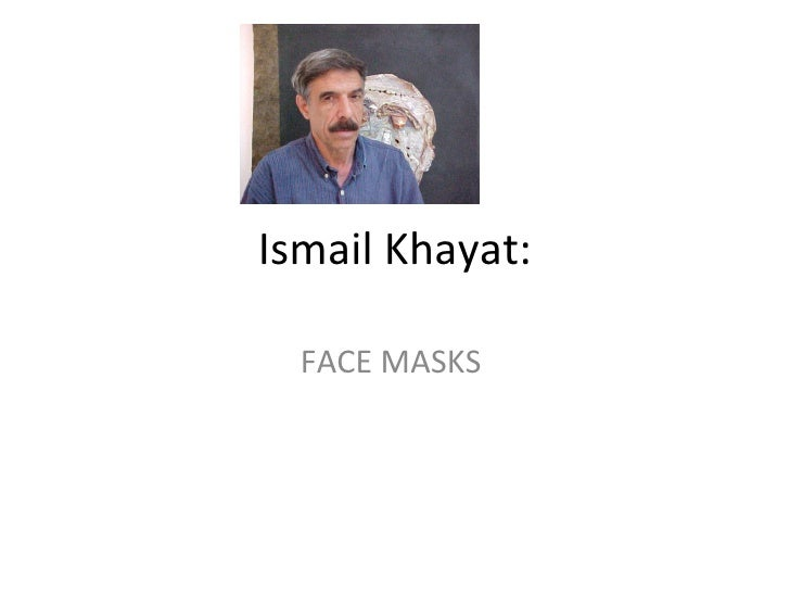 Ismail Khayat: FACE MASKS