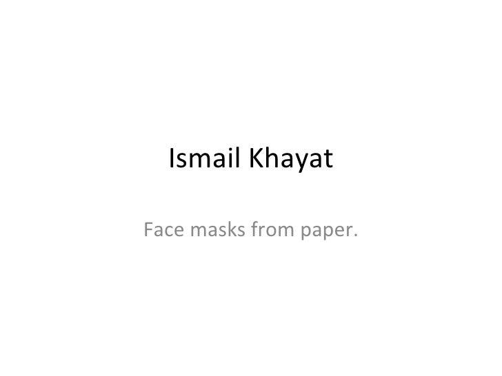 Ismail Khayat Face masks from paper.