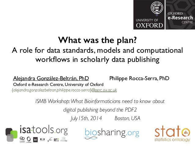 What was the plan? A role for data standards, models and computational workflows in scholarly data publishing  Alejandra G...
