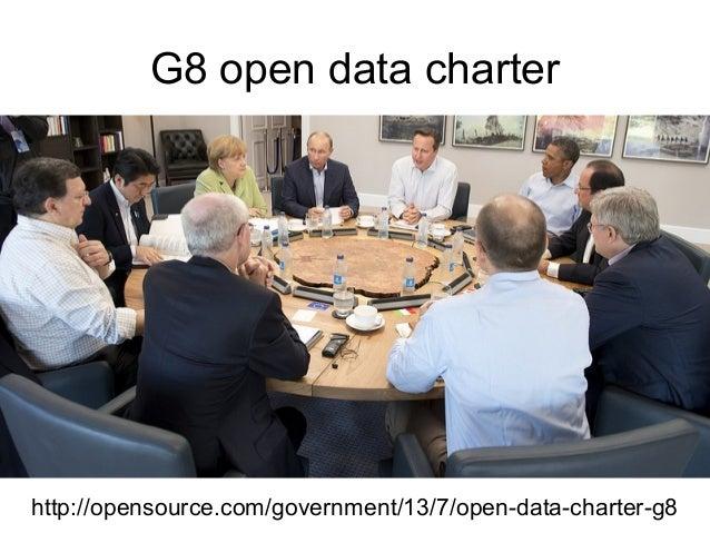 G8 open data charter  http://opensource.com/government/13/7/open-data-charter-g8