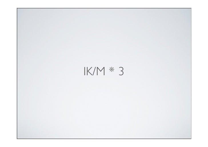 IK/M * 3