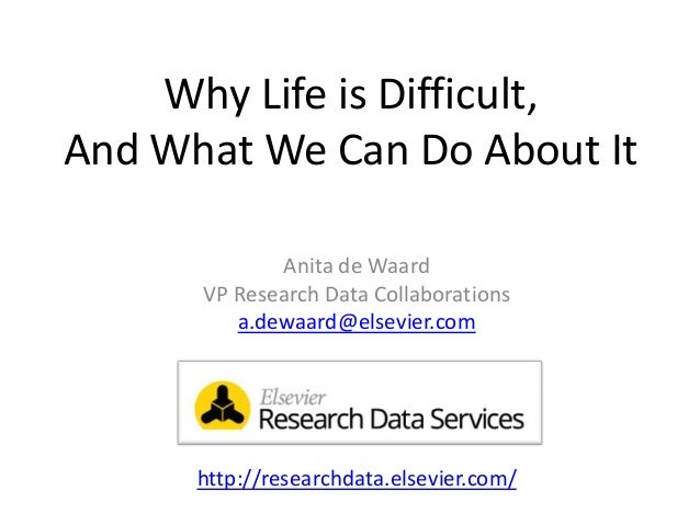 Why Research Data Management May Save Science Anita de Waard VP Research Data Collaborations a.dewaard@elsevier.com http:/...