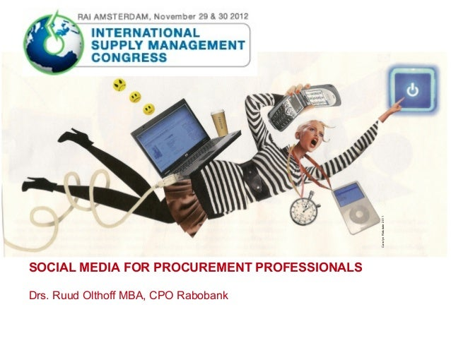 Carolyn Ridsdale 2011SOCIAL MEDIA FOR PROCUREMENT PROFESSIONALSDrs. Ruud Olthoff MBA, CPO Rabobank