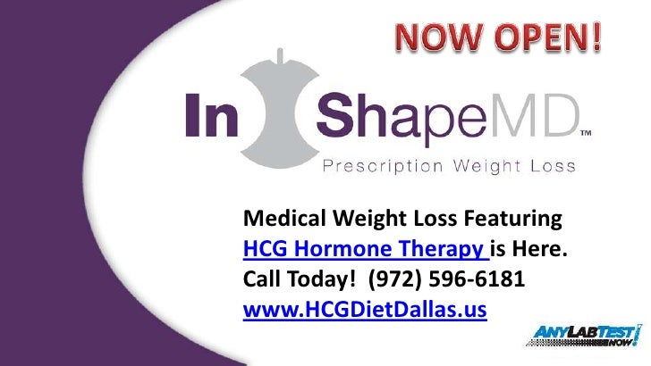 NOW OPEN!<br />Medical Weight Loss Featuring <br />HCG Hormone Therapy is Here.<br />Call Today!  (972) 596-6181<br />www....