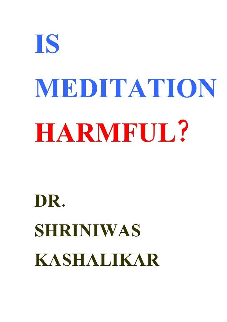 IS MEDITATION HARMFUL?  DR. SHRINIWAS KASHALIKAR