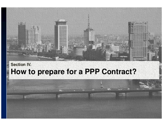 renegotiating contractual terms under ppps A public–private partnership (ppp, 3p or p3) is a cooperative arrangement  between two or  evidence of ppp performance in terms of vfm and efficiency,  for example, is mixed and often unavailable  ppps often involve a contract  between a public sector authority and a private party, in which the private party  provides a.