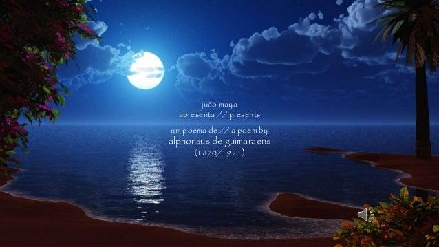 juão maya apresenta // presents um poema de // a poem by alphonsus de guimaraens (1870/1921)