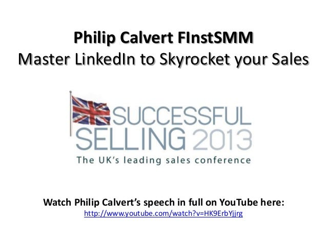 Philip Calvert FInstSMM Master LinkedIn to Skyrocket your Sales  Watch Philip Calvert's speech in full on YouTube here: ht...