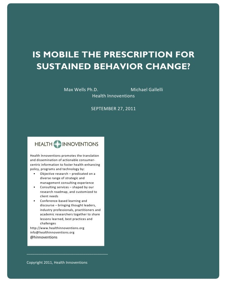 IS MOBILE THE PRESCRIPTION FOR    SUSTAINED BEHAVIOR CHANGE?                       Max Wells Ph.D.              Michael Ga...