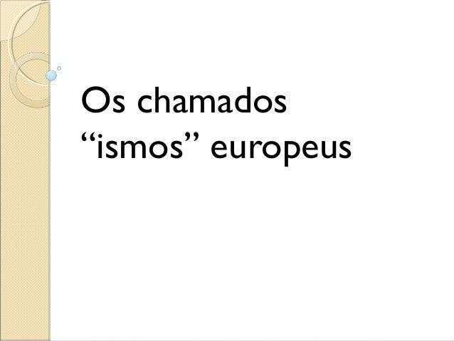 """Os chamados """"ismos"""" europeus"""
