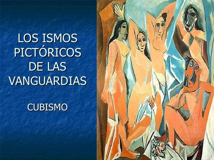 LOS ISMOS PICTÓRICOS    DE LASVANGUARDIAS  CUBISMO