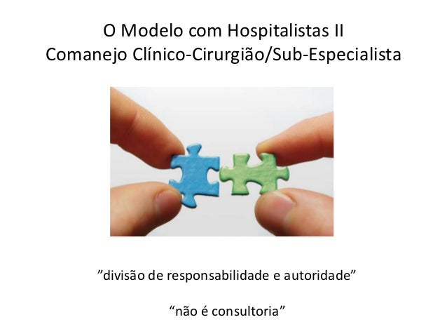 2011-2012 Quality Improvement Community Engagement Survey • 54% dos hospitalistas norte-americanos com treinamento formal ...