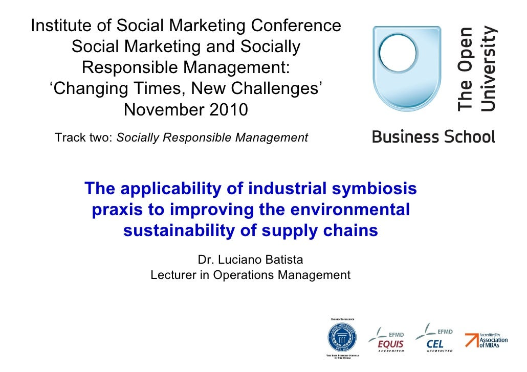 Institute of Social Marketing Conference      Social Marketing and Socially        Responsible Management:  'Changing Time...