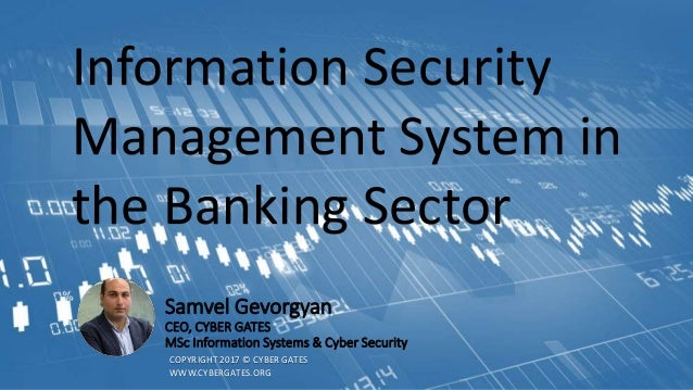 Samvel Gevorgyan CEO, CYBER GATES MSc Information Systems & Cyber Security Information Security Management System in the B...