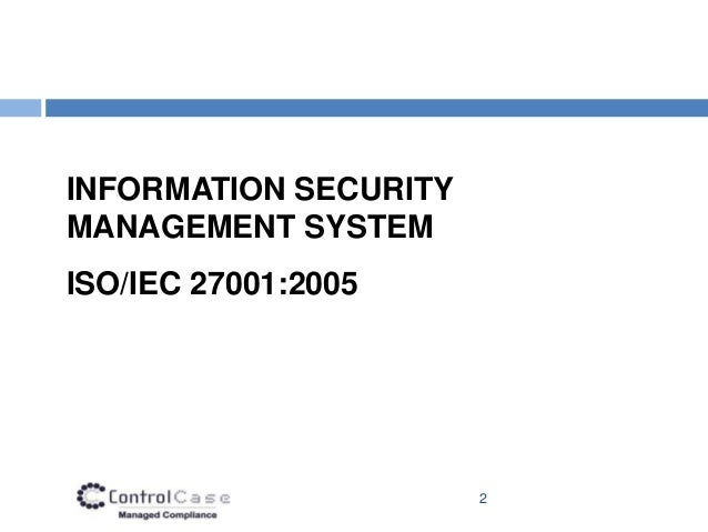information system security and control Understanding control system cyber vulnerabilities  in that case, the security of the system is the security of the weakest member (see figure 12) recently, peer .