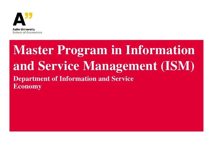 MasterProgramin Informationand Service Management (ISM)<br />Department of Information and Service Economy<br />