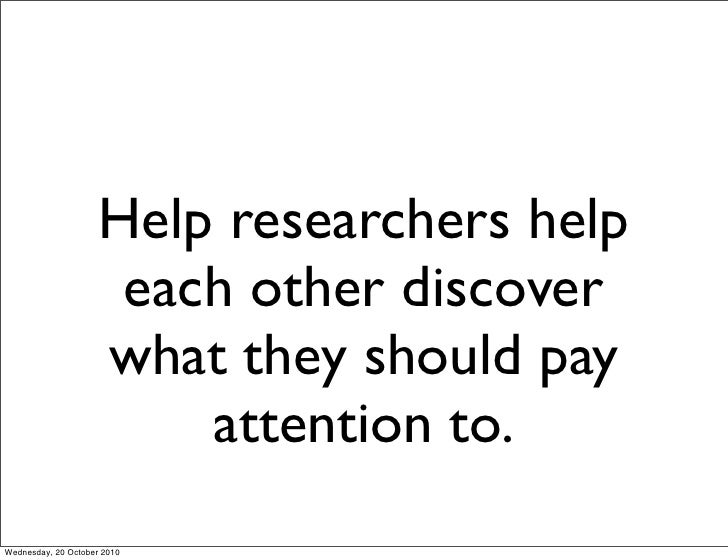 Help researchers help                       each other discover                      what they should pay                 ...