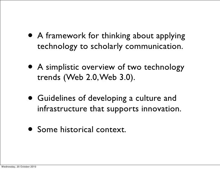 • A framework for thinking about applying                              technology to scholarly communication.             ...