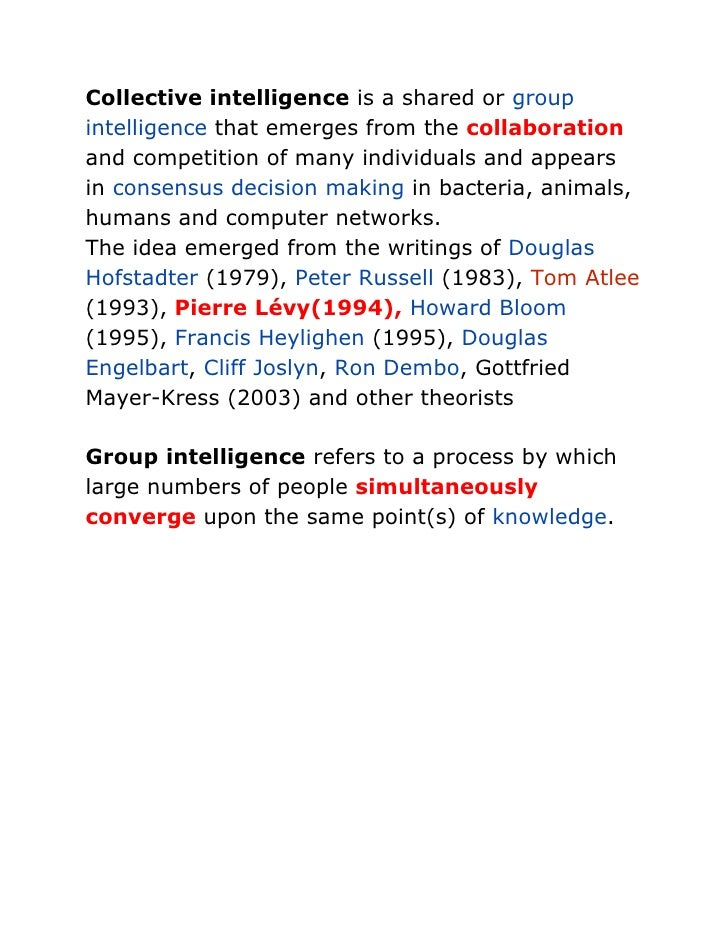 Collective intelligence is a shared or group intelligence that emerges from the collaboration and competition of many indi...