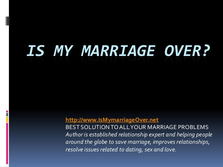 Is marriage over
