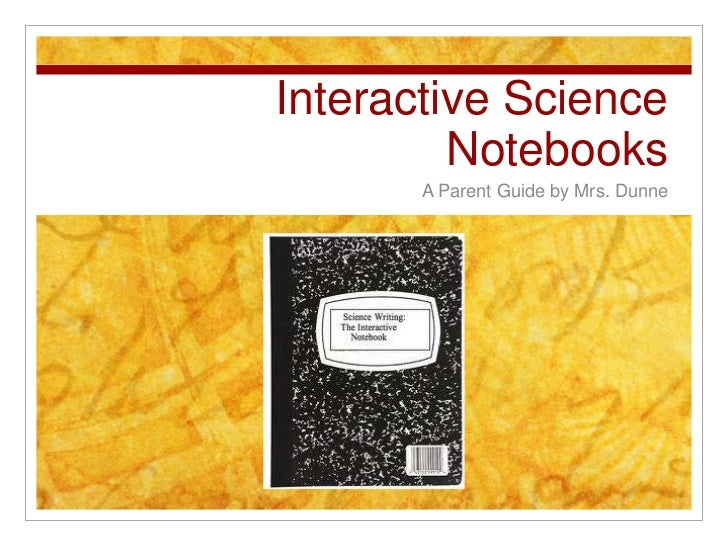 Interactive Science         Notebooks       A Parent Guide by Mrs. Dunne