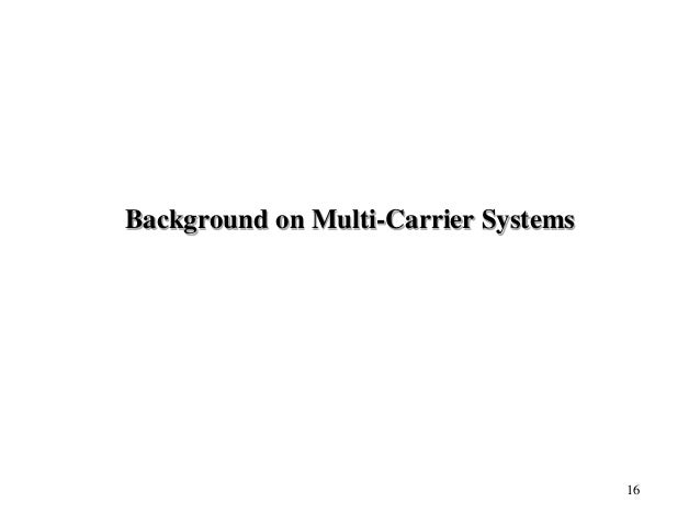 Background on Multi-Carrier Systems 16