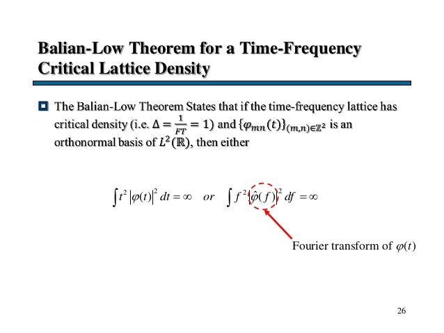 Balian-Low Theorem for a Time-Frequency Critical Lattice Density  26 2 22 2 ˆ( ) ( )t t dt or f f df      Fourier...