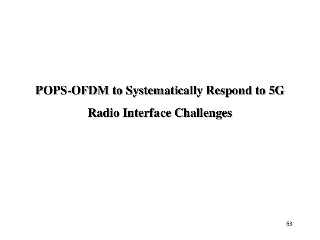 POPS-OFDM to Systematically Respond to 5G Radio Interface Challenges 63