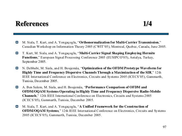 """References 1/4  M. Siala, T. Kurt, and A. Yongaçoglu, """"Orthonormalization for Multi-Carrier Transmission,"""" Canadian Works..."""