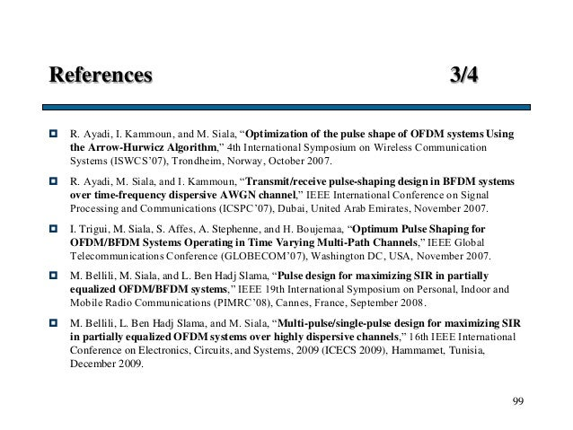 "References 3/4  R. Ayadi, I. Kammoun, and M. Siala, ""Optimization of the pulse shape of OFDM systems Using the Arrow-Hurw..."