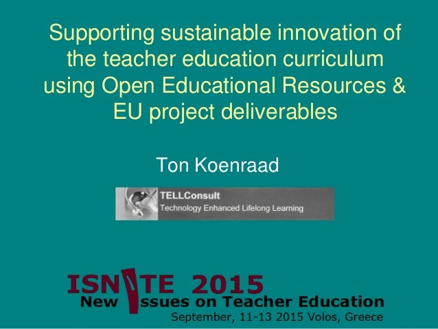 Supporting sustainable innovation of the teacher education curriculum using Open Educational Resources & EU project delive...