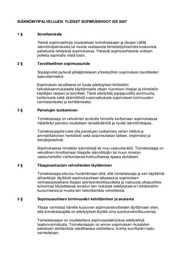 ISÄNNÖINTIPALVELUJEN YLEISET SOPIMUSEHDOT ISE 2007 1 § Soveltamisala Yleisiä sopimusehtoja noudatetaan toimeksisaajan ja t...