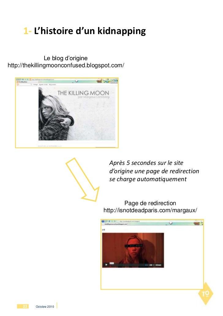 1- L'histoire d'un kidnapping                Le blog d'originehttp://thekillingmoonconfused.blogspot.com/                 ...