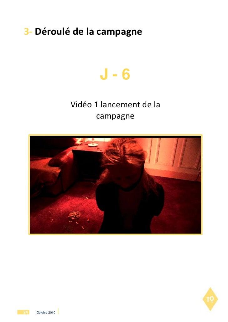 3- Déroulé de la campagne                           J-6                    Vidéo 1 lancement de la                        ...