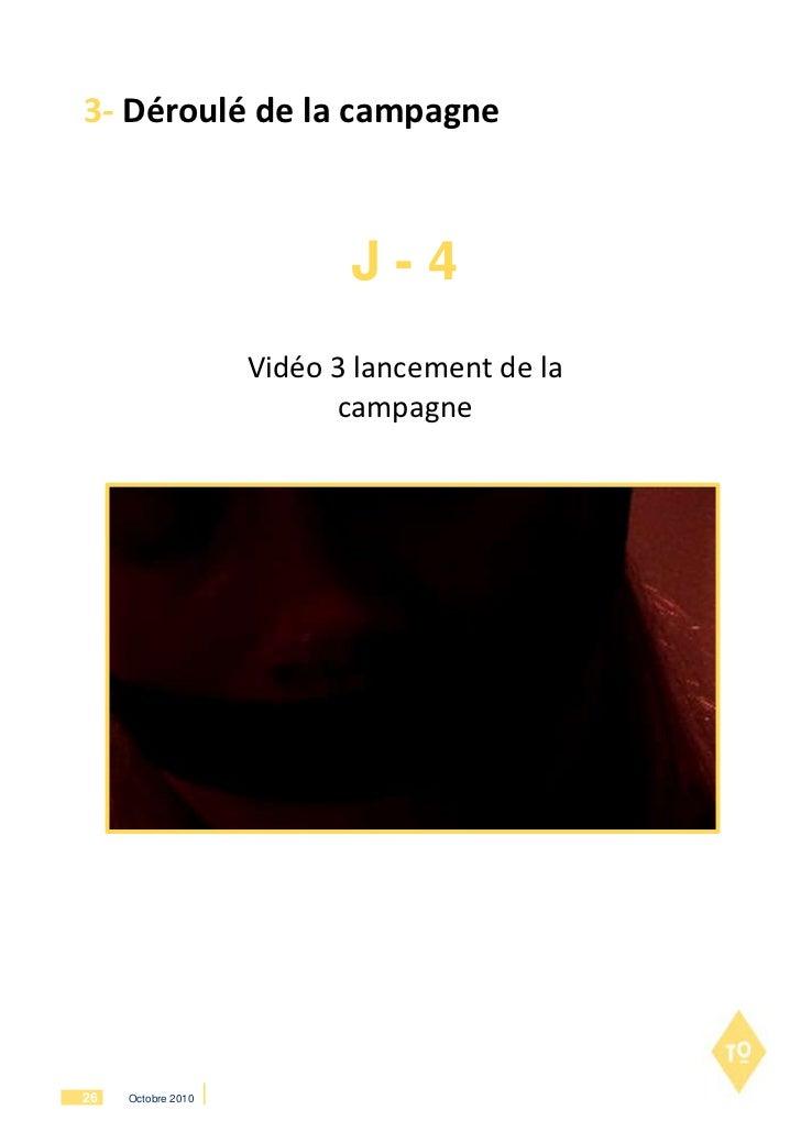 3- Déroulé de la campagne                           J-4                    Vidéo 3 lancement de la                        ...