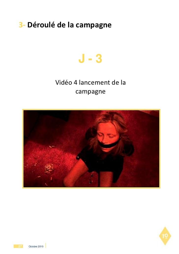 3- Déroulé de la campagne                           J-3                    Vidéo 4 lancement de la                        ...