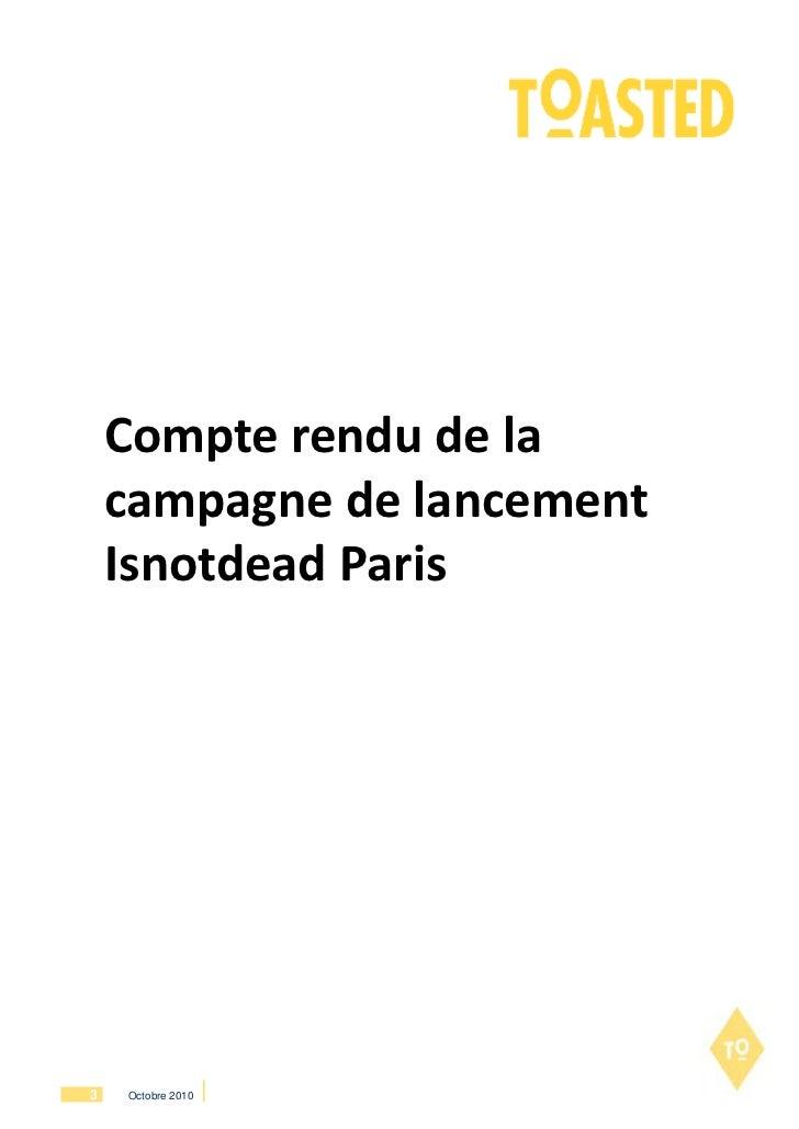 Compte rendu de la    campagne de lancement    Isnotdead Paris3   Octobre 2010