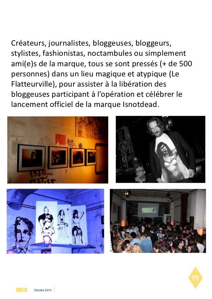 Créateurs, journalistes, bloggeuses, bloggeurs,stylistes, fashionistas, noctambules ou simplementami(e)s de la marque, tou...