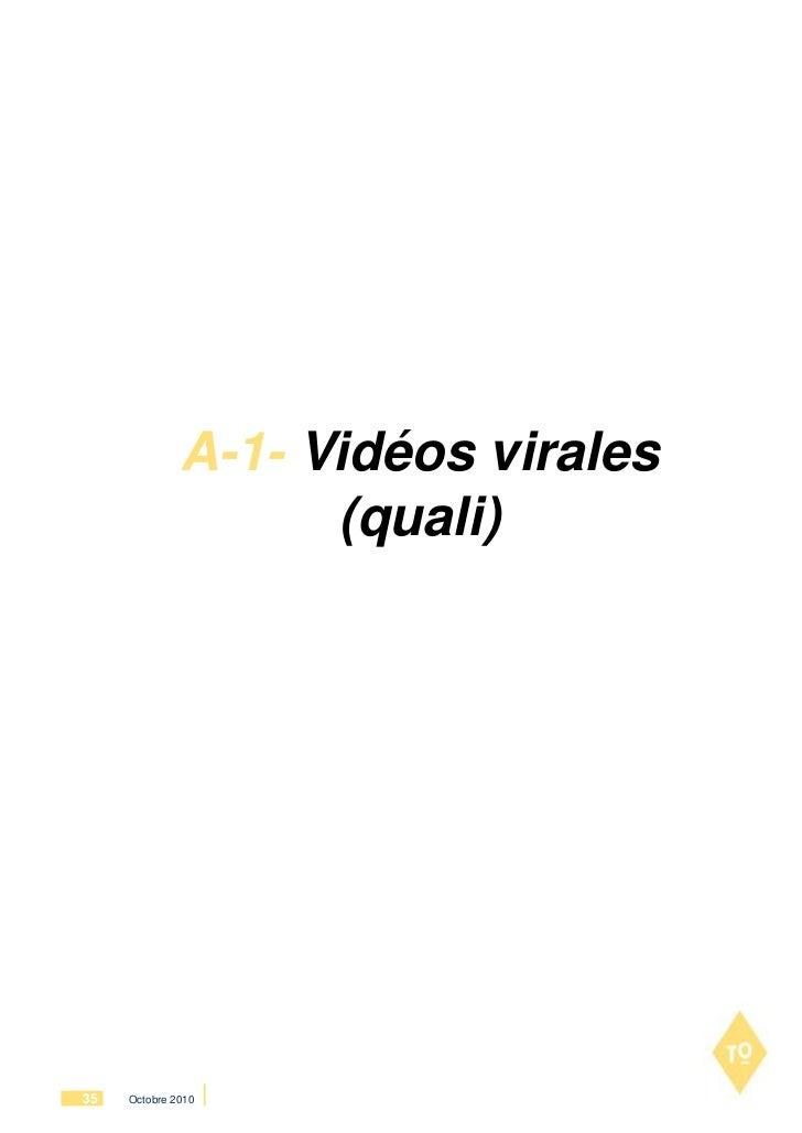A-1- Vidéos virales                    (quali)35   Octobre 2010